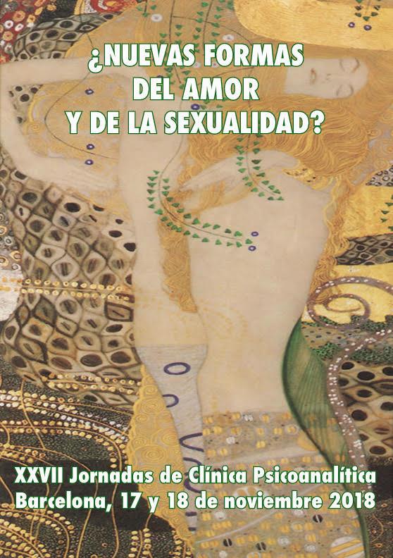 Barcelona – XXVII Jornadas Clínicas – ¿Nuevas formas del amor y de la sexualidad? 17 y 18 de noviembre de 2018