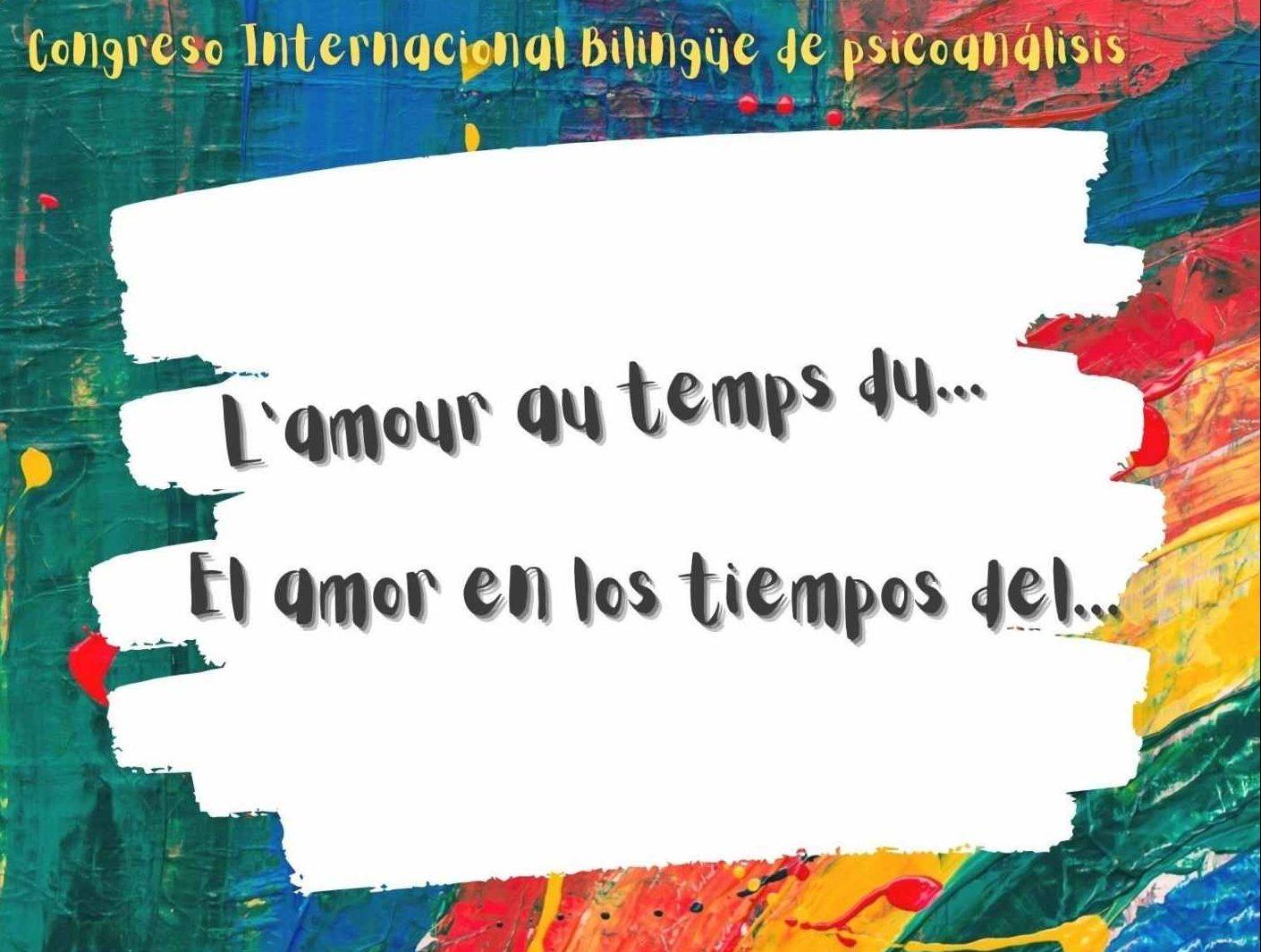Paris Congreso Internacional bilingüe: « El amor en los tiempos del …… » – 3 y 4 de octubre de 2020
