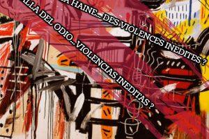 Paris Congrès International bilingue: « Au-delà de la haine … des violences inédites » -28 et 29 septembre 2019
