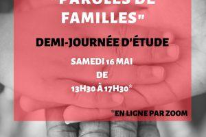 Paris Demi journée d'étude – Paroles de familles – 16 Mai 2020 de 13,30 h à 17,30 h